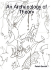An Archaeology of Theory